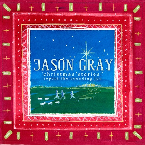 Foto alba: Christmas Stories: Repeat The Sounding Joy - Jason Gray