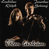 Foto alba: Všem láskám - Ladislav Křížek
