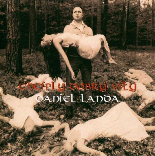 Foto alba: Chcíply dobrý víly - Landa, Daniel