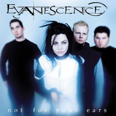 Foto alba: Not For Your Ears  - Evanescence