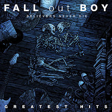 Foto alba: Believers Never Die: Greatest Hits - Fall Out Boy