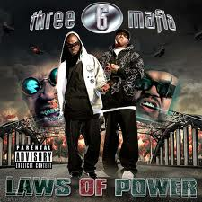Foto alba: Laws Of Power - Three Six Mafia