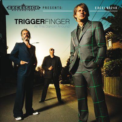 Foto alba: All This Dancin' Around - TriggerFinger