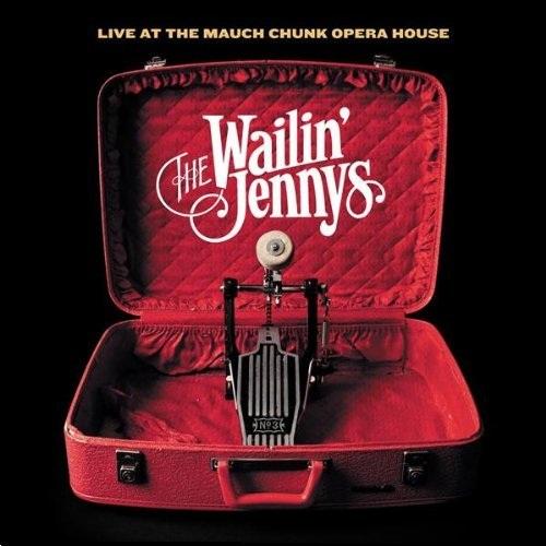 Foto alba: Live At The Mauch Chunk Opera House - Wailin' Jennys, The